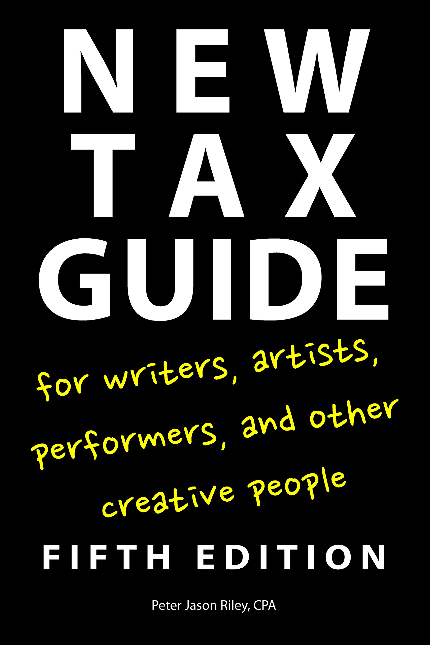 Image OfNew Tax Guide For Writers, Artists, Performers, And Other Creative People