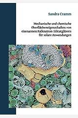 Mechanische und chemische Oberflächeneigenschaften von eisenarmen Kalknatron-Silicatgläsern für solare Anwendungen: Dissertation Taschenbuch