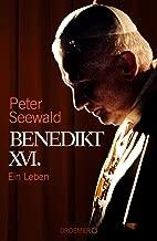 Benedikt XVI.: Ein Leben (German Edition)
