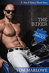 The Biker: An Erotic Parody (Not-E-Rotica) Kindle Edition