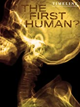 The First Human?