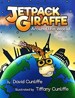 Jetpack Giraffe Around the World: A Picture Book Adventure for Kids