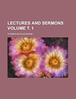 Lectures and Sermons Volume . 1