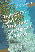 Tidbits #4 God's 'True Grit' Girl Raised In Texas: Just Random Thoughts