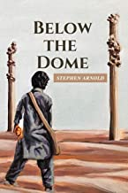 Below the Dome (The Saga of the Silver City)