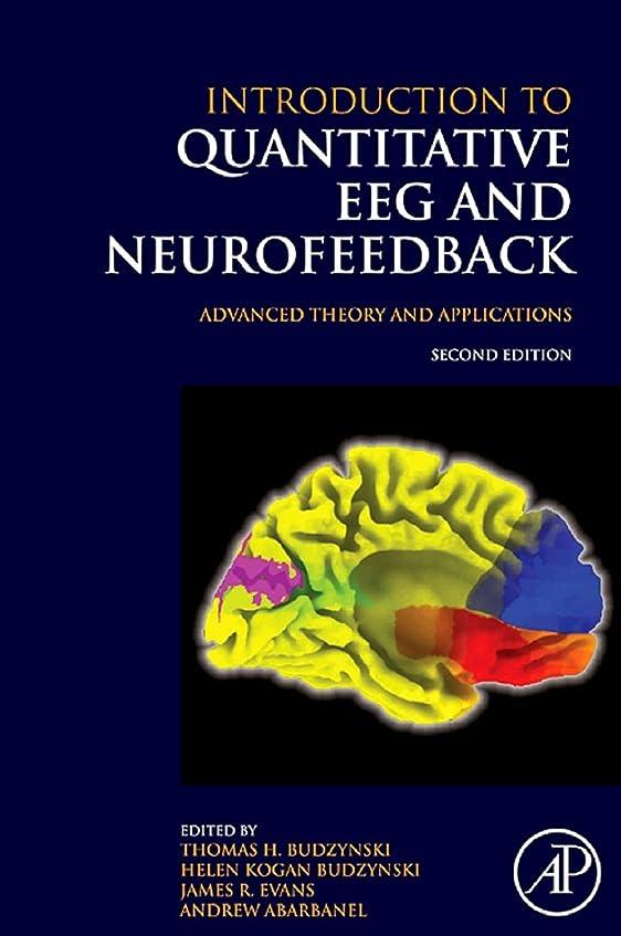 累計キャプチャー旋律的Introduction to Quantitative EEG and Neurofeedback: Advanced Theory and Applications (English Edition)