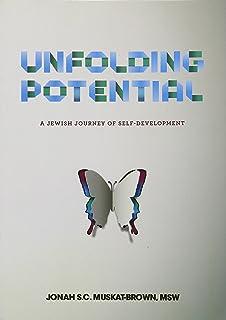 Unfolding Potential - A Jewish Journey Of Self-Development
