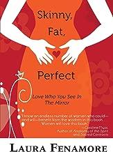 ضيق ، الدهون ، مثالية: Love الذي تراه في المرآة