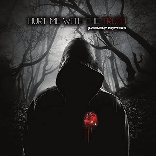 Hurt Me With The Truth By Basement Critters On Amazon Music Amazoncom
