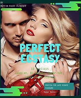 Perfect Ecstasy: 10 Explicit Lesbian, Bi-sexual, Super-Hot, (XXX) Rated Stories (English Edition)