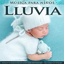 Música para niños - Lluvia - Música suave y sonidos de la naturaleza para el sueño del bebé, fondo relajante Música del sueño y canciones de cuna para bebés