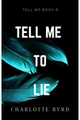 Tell me to Lie (Tell Me Series Book 6) Kindle Edition