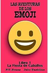 Las Aventuras de los Emoji Vol. 1 La Fiesta de Caballos (Spanish Edition) Kindle Edition