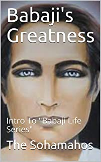 Babaji's Greatness: Intro To