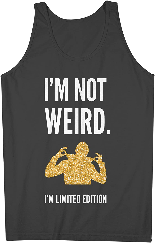 I'm Not Weird I'm Limited Edition おかしいです 皮肉な 男性用 Tank Top Sleeveless Shirt