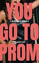 You Go to Prom: A Micro Mini Romance