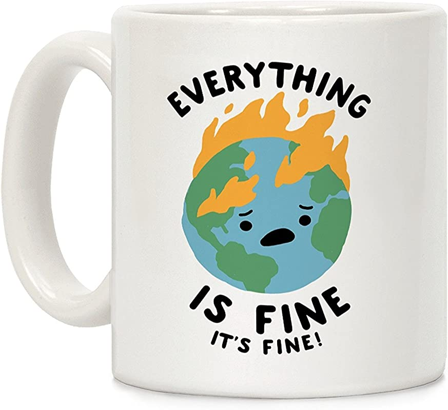LookHUMAN Everything Is Fine It S Fine White 11 Ounce Ceramic Coffee Mug