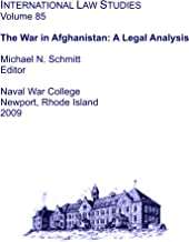 The War in Afghanistan: A Legal Analysis. INTERNATIONAL LAW STUDIES Volume 85
