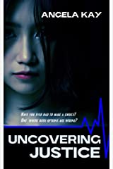 Uncovering Justice: A Gripping Psychological Thriller Kindle Edition