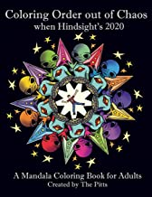Coloring Order out of Chaos when Hindsight's 2020: A Mandala Coloring Book for Adults