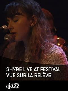 SHYRE live at Festival Vue sur la Relève