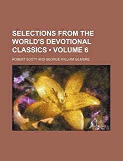 Selections from the World's Devotional Classics (Volume 6)