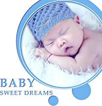 Baby Sweet Dreams – Sleep World Baby, Serenity Lullaby for Silent Night, Pure Music