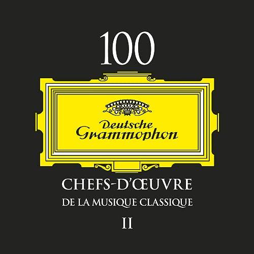 100 Chefs D Oeuvre De La Musique Classique Ii De Various Artists Sur Amazon Music Amazon Fr