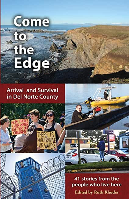 Come to the Edge: Arrival and Survival in Del Norte County