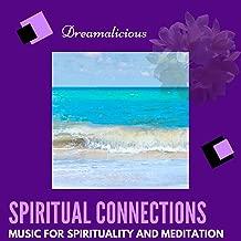 Spiritual Connections - Music For Spirituality And Meditation