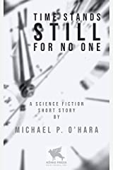 Time Stands Still For No One Kindle Edition