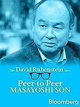 Masayoshi Son Peer to Peer: The David Rubenstein Show - Bloomberg