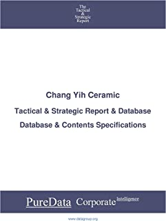 Chang Yih Ceramic: Tactical & Strategic Database Specifications - Vietnam-HoChiMinh perspectives (Tactical & Strategic - V...