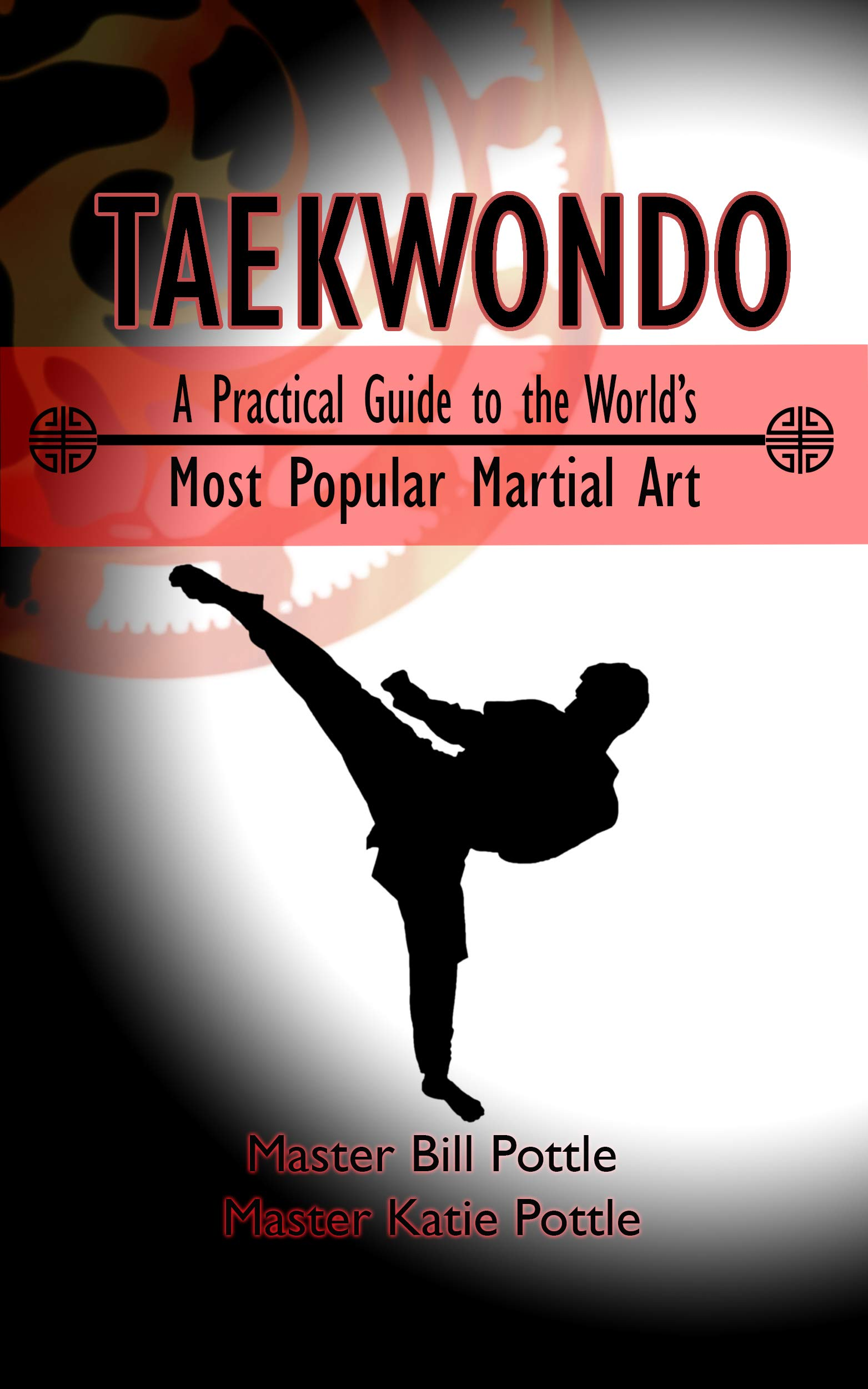 Download Taekwondo: A Practical Guide to the World's Most Popular Martial Art (English Edition)