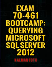 Exam 70-461 Bootcamp: Querying Microsoft SQL Server 2012