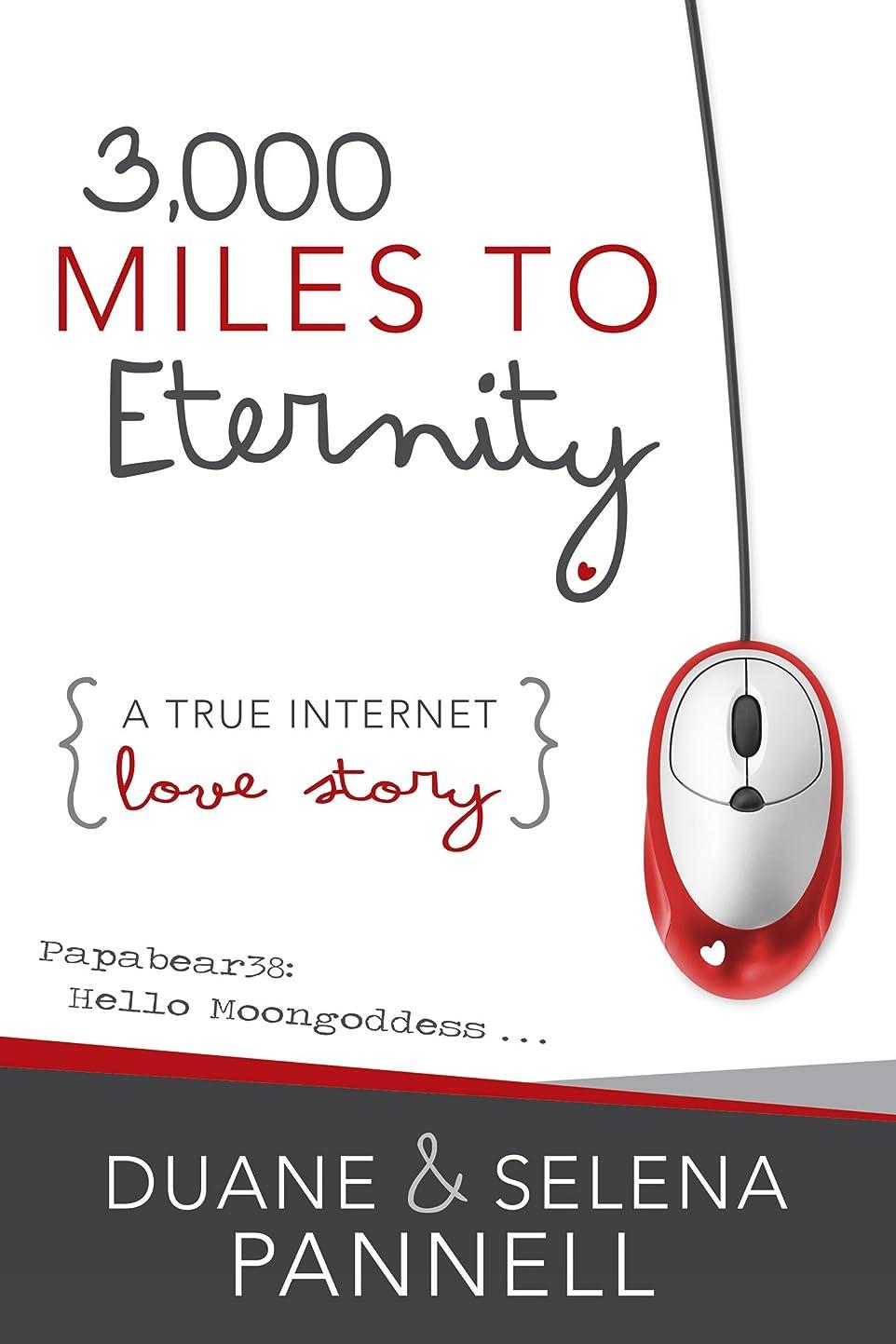 気性驚くべきマラソン3,000 Miles to Eternity: A True Internet Love Story (English Edition)