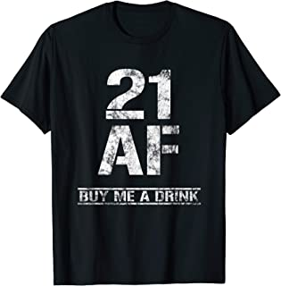 21 AF Buy Me A Drink T-Shirt Funny 21st Birthday Gifts Shirt