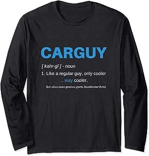 Car Guy Shirts Definition Funny Car T Shirts for Men Classic Long Sleeve T-Shirt