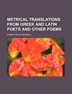 Metrical Translations from Greek and Latin Poets and Other Poems