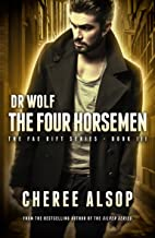 Dr. Wolf, the Fae Rift Series Book 3- The Four Horsemen (English Edition)