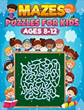 MAZES PUZZLES FOR KIDS AGE 8-12: 150 FUN AND CHALLENGING MAZES, MAZE PUZZLE BOOK 8 TO 12 YEARS, DEVELOPING PROBLEM SOLVING...