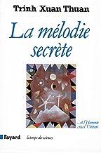 La Mélodie secrète: ... Et l'Homme créa l'Univers (Temps des sciences) (French Edition)
