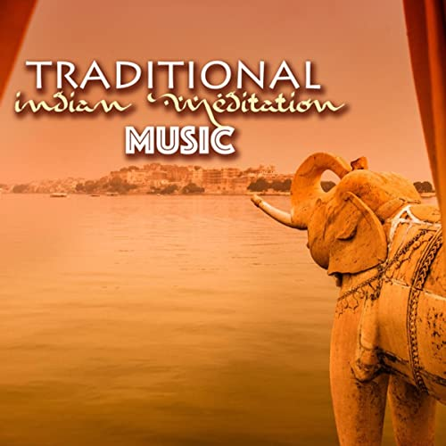 Traditional Indian Meditation Music Classical Songs From India For