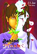 Behind the Mask from a child abuse survivor (A Promise to Kill Book 1)