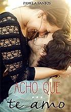 Acho Que Te Amo (Duologia Amor Eterno Livro 1) (Portuguese Edition)