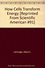 How Cells Transform Energy [Reprinted From Scientific American #91]