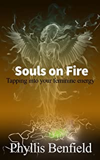 Souls on fire: Tapping into your Feminine Energy