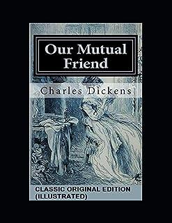 Our Mutual Friend: Classic Original Edition Illustrated: (Penguin Classics)