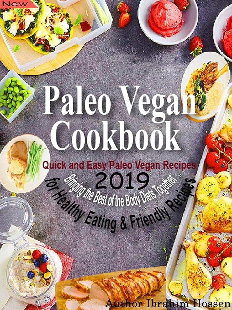 ウサギ確認してくださいめんどりPaleo Vegan Cookbook Edition-2019: Quick and Easy Paleo Vegan Recipes Bringing the Best of the Body Diets Together for Healthy Eating & Friendly Recipes (English Edition)