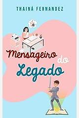 Mensageiro do Legado: Um conto sobre as marcas que deixamos no mundo (Breves histórias para suspirar) eBook Kindle